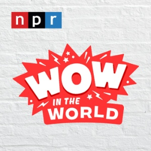 Podcasts For Kids - Wow in the World podcast logo