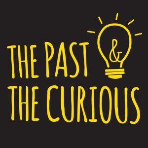 Podcasts For Kids - The past & the Curious podcast logo